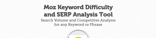 Moz Keyword Difficulty and SERP Analysis Tool | Search Volume And Competitive Analysis for any Keyword or Phrase