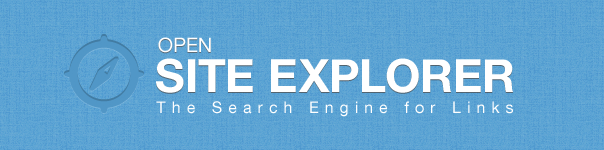 Open Site Explorer | The Search Engine For Links